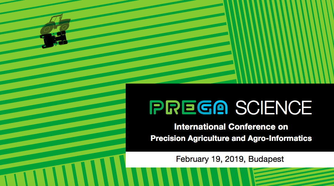 PREGA SCIENCE 2019 – International Scientific Conference on Precision Agriculture and Agro-Informatics in Hungary